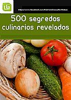 Livro E-Book 500 Segredos Culinarios Revelados