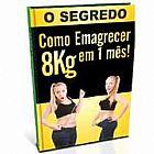 Livro E-Book O Segredo Como Emagrecer 8Kg em 1 Mes